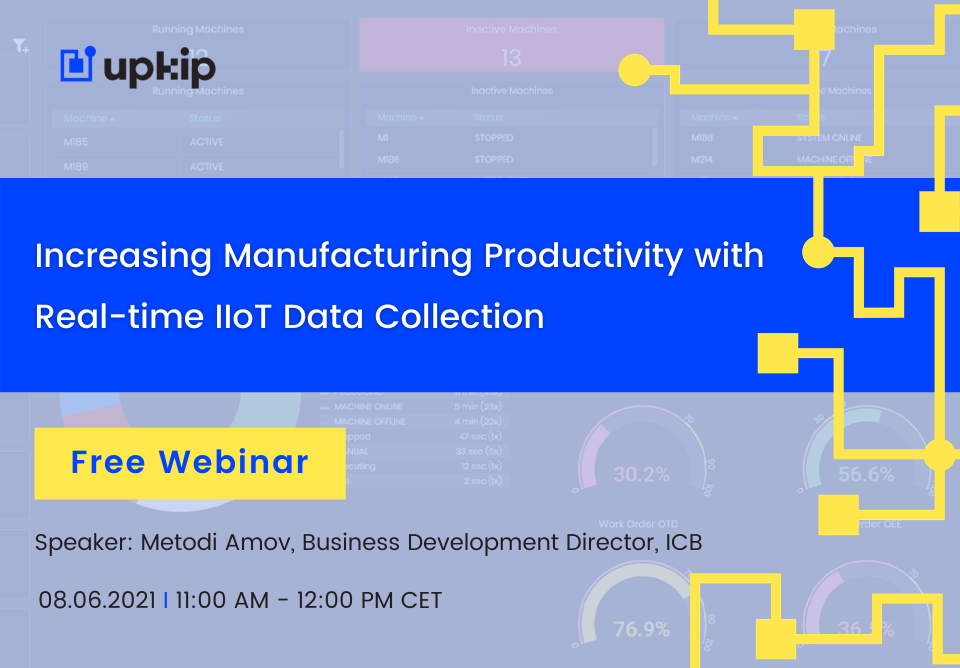 Increasing Manufacturing Productivity with Real-time IIoT Data Collection – Free Webinar